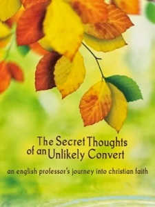 Rosaria Butterfield - The Secret Thoughts of an Unlikely Convert